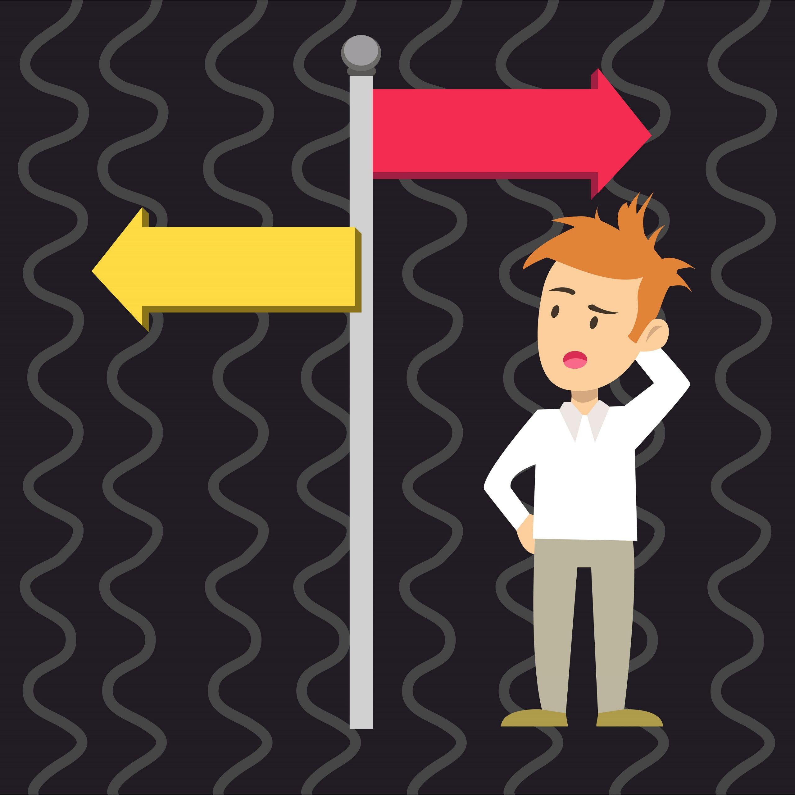 Eine Zeichnung von einem jungen Erwachsenen, der vor einer Kreuzung steht und sich fragend hinter den Hinterkopf fasst. Ein gelber Pfeil zeigt nach links und ein roter Pfeil zeigt nach rechts.